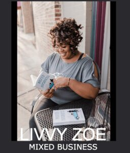 LIVV ZOE AUTHOR OF MIXED BUSINESS